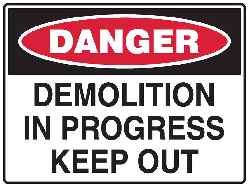 A Demolition Sign stating 'Demolition in progress Keep out'