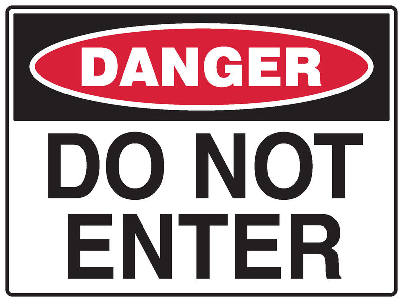 A danger Do Not Enter Sign
