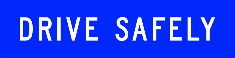 A blue and white Drive Safely Sign
