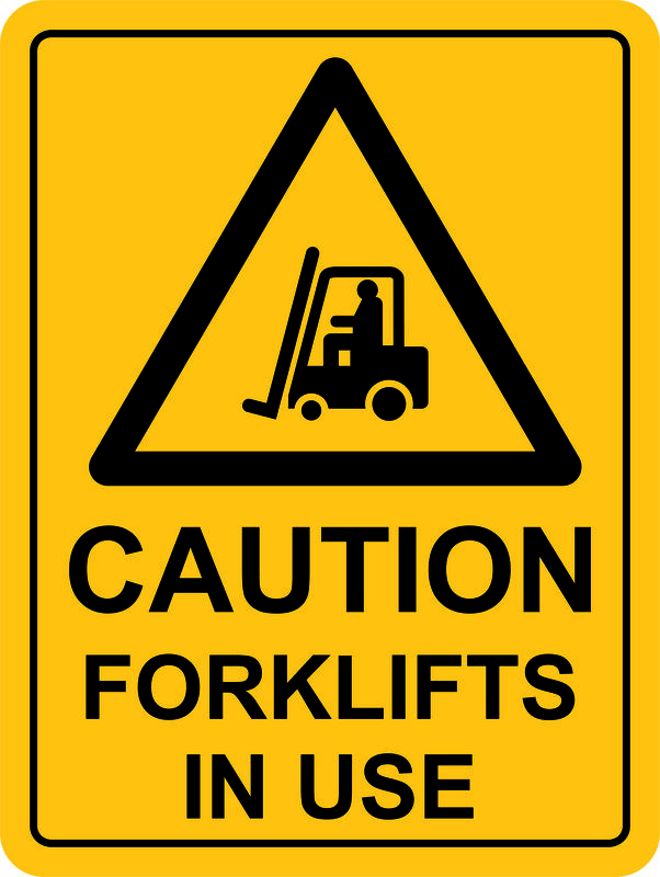 Forklifts In Use Sign