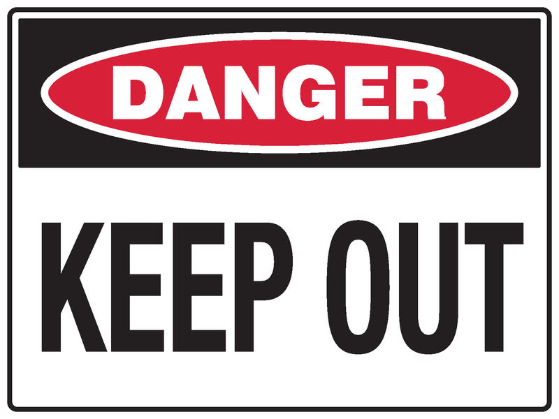 A danger Keep Out Sign
