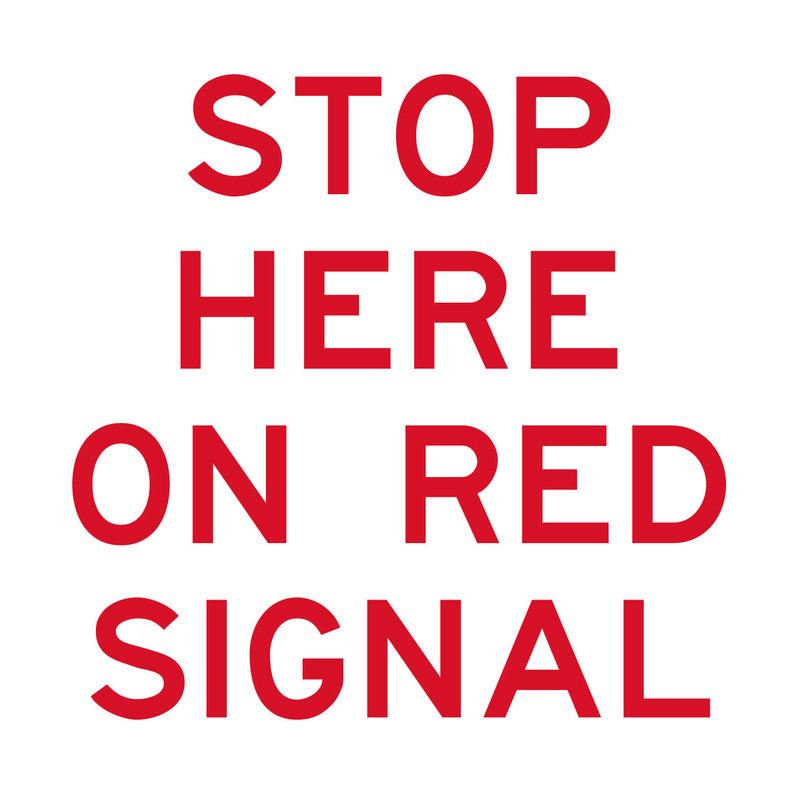 Stop Here On Red Signal Sign