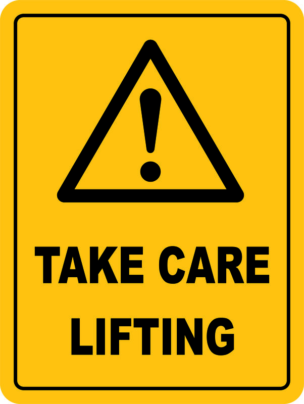 A yellow Take Care Lifting Sign