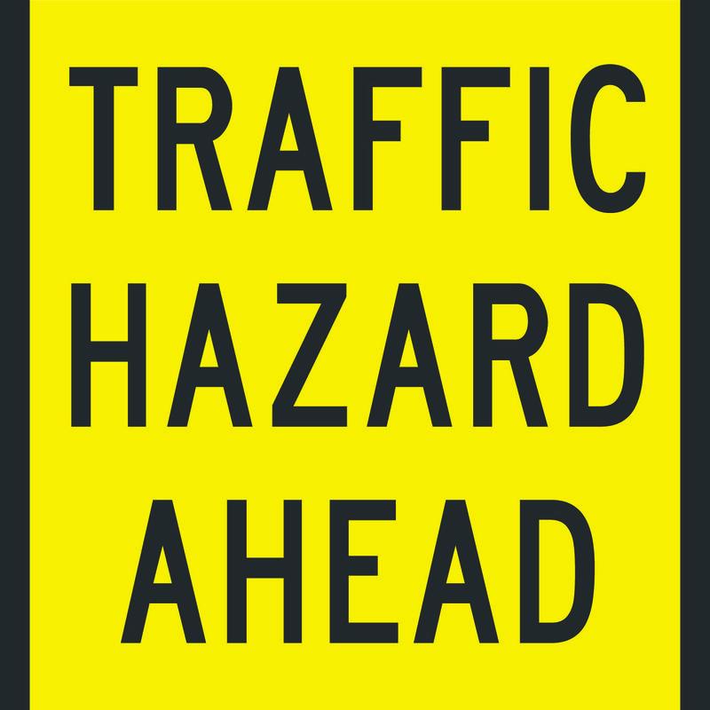 Traffic Hazard Ahead Sign