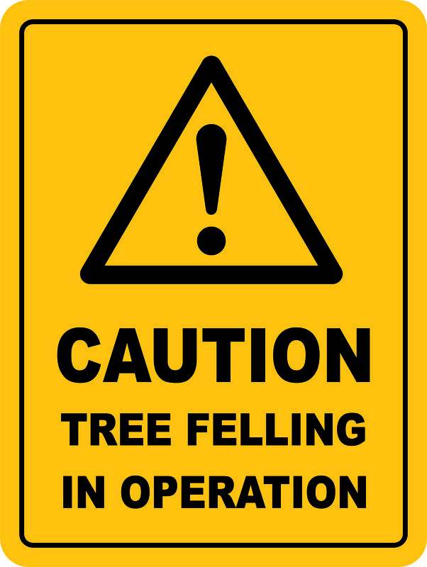 Tree Felling In Operation Sign