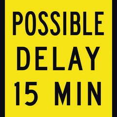 Possible Delay 15 Min Sign