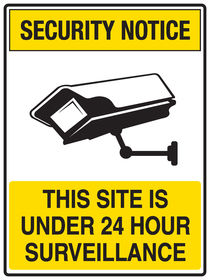 This Site Is Under 24 Hour Surveillance Sign