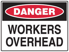 Workers Overhead Sign